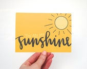 You Are My Sunshine . Summer Greeting Card with Handwritten Calligraphy . Sun Illustration . Mustard Yellow . Single