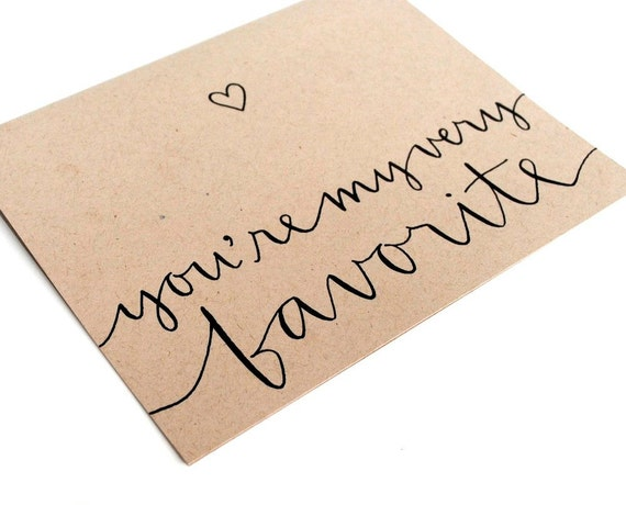 Romantic Greeting Card with Modern Calligraphy . Handwritten Love . Taupe Kraft . You're My Very Favorite . Single