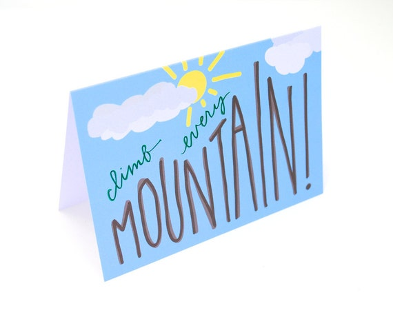 Inspirational Greeting Card with Hand-Lettered Design . Modern Calligraphy and Illustration . Climb Every Mountain . Blank Inside . Single
