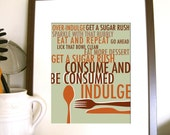 Kitchen Art Print - Be Consumed- 11X14 Inches, Other sizes