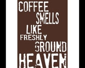 Coffee smells like Freshly Ground Heaven Poster Coffee Sign Coffee Art for Coffee Lovers