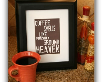 Coffee, Art Print, Subway Art , Coffee smells like Heaven, Typography, Kitchen Art, Kitchen Poster, Kitchen print, I love coffee