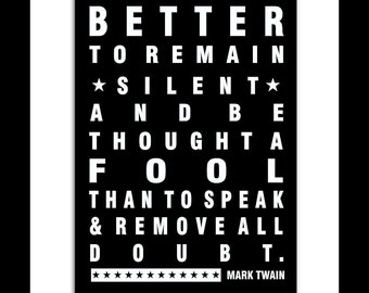 Inspirational Mark Twain Quote, Better To Remain Silent Poster Wall Art Print Graduation Birthday Boys Room Office