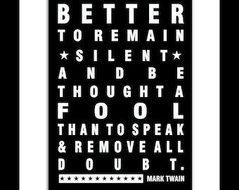 Inspirational Mark Twain Quote, Better To Remain Silent Poster Wall Art Print Graduation gift Boy,  Graduation gift girl