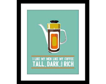 Mid Century Retro Coffee Art Kitchen Poster I Like my men like my Coffee Tall Dark and Rich