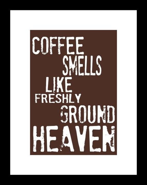 Coffee Art Print - Coffee smells like Heaven Giclee Print Typography, Kitchen Art