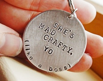 Personalized Keychain - Hand Stamped She's Mad Crafty, Yo Like a Boss Custom Silver Crafters Craft Lover's GiftMothers Day