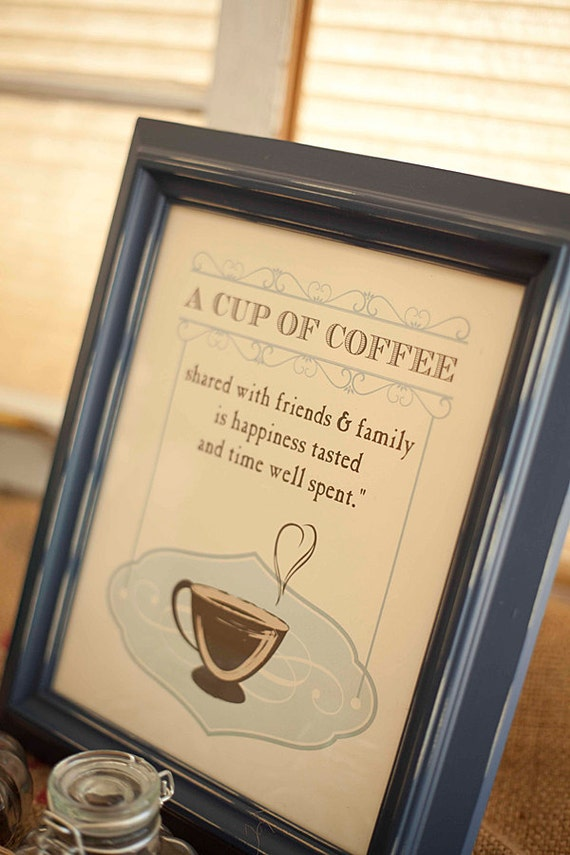 A Cup of Coffee Art Print, coffee quote - 8x10