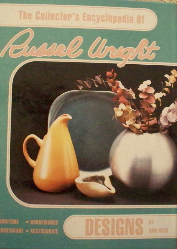 Collector's Encyclopedia of Russel Wright by Ann Kerr Furniture, Housewares, Dinnerware, Accessories