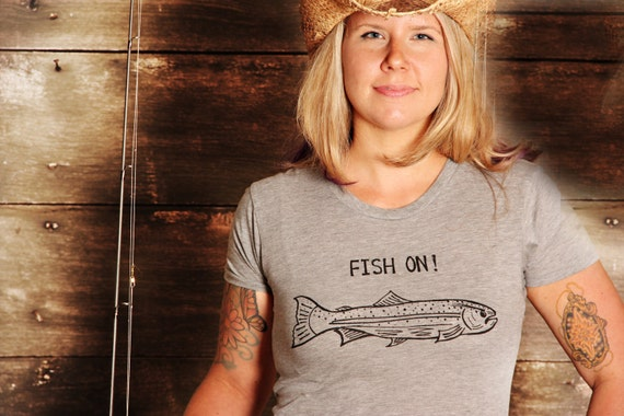 Fish On - Womens T Shirt - LARGE -  For The Fishing Camping Outdoorsy Lady - Hand Screen Printed