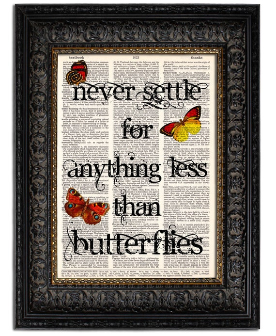 Love Quote Print Vintage Butterflies Collage NEVER SETTLE - BUTTERFLIES, Mixed Media Art, Dictionary Art Print, Anniversary Gift Idea