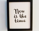 LETTERPRESS PRINT - Motivation, Inspiration -- Now Is The Time (Black) Linocut Art 8x10