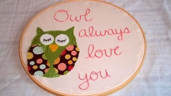 "Owl Nursery Wall Hanging-Embroidery Hoop-""Owl Always Love You"""
