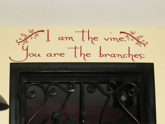 I am the vine, you are the branches: - WALL WORDS