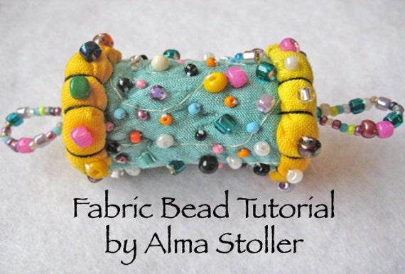 Tutorial no. 1:  How to Make Fabric Beads by Alma Stoller