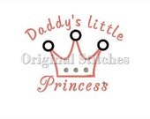 Daddy's little Princess Applique and Embroidery Digitized Digital Design File 4x4 5x7 6x10