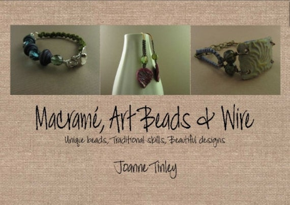 Macramé, Art Beads and Wire ebook - 6 jewellery projects for earrings, bracelets and necklaces
