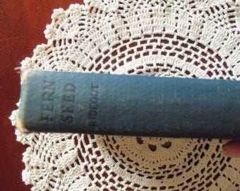 Fern Seed by Henry Milner Rideout Original Hard Back Book 1921