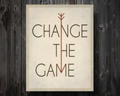 "Change The Game Hunger Games Inspired Print 11"" x 14"""