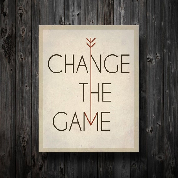 """Change The Game Hunger Games Inspired Print 11"""" x 14"""""""