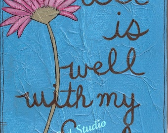 All is well with my soul - Art Print Available in three sizes