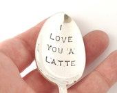 Hand Stamped Spoon, I Love You a Latte, Vintage Silverplated for the Coffee Cafe Latte Lover