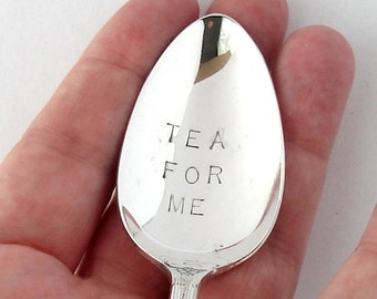 Hand Stamped Spoon, Tea For Me, Vintage Silverplated Spoon