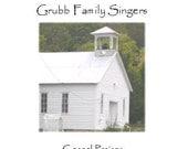 Gospel Praises by The Full Quiver (aka The Grubb Family Singers)