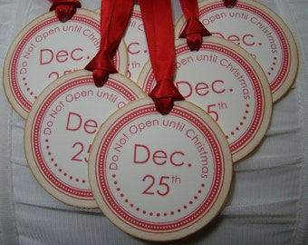 Do Not Open Until Dec. 25th - set of 6 circle gift tags