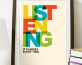 Listening Changes Everything - Poster A3 Print