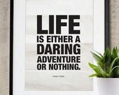 Life is either a daring adventure or nothing A3 poster print