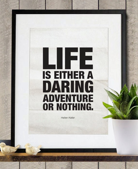 Life is either a Daring Adventure or Nothing Poster Print