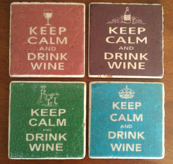 Items Similar To Keep Calm And Drink Wine Coasters On Etsy