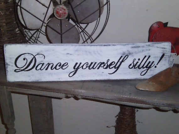 Dance yourself silly handpainted sign