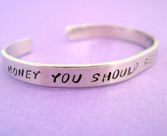 Honey You Should See Me in a Crown - Hand Stamped Cuff in Aluminum, Golden Brass or Sterling Silver