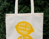 """Lemon Tote Bag """"When life gives you lemons, ask for salt and tequila"""", Screen Printed, Natural Cotton, Organic and Fair Trade, Eco Friendly"""