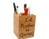 For the Golf lover.  Wood burned pencil holder. On sale HALF PRICE.
