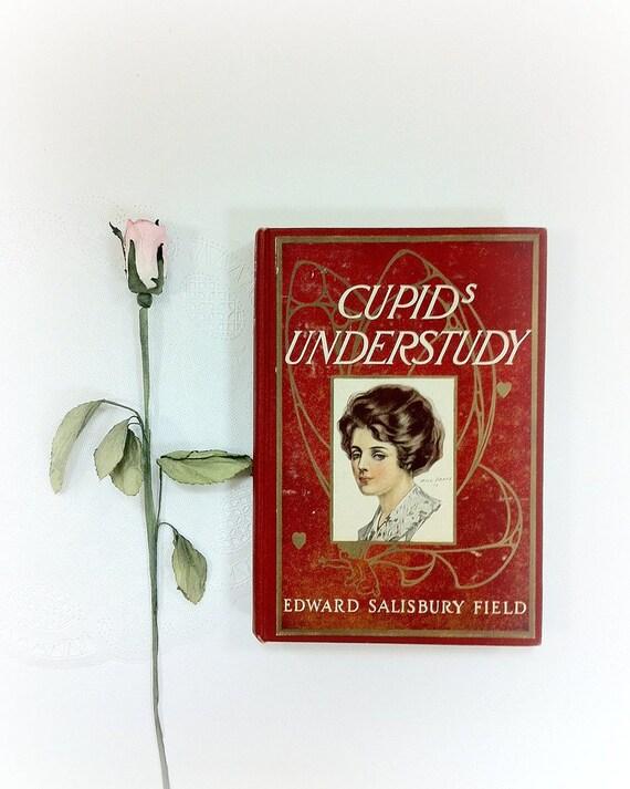 Cupid's Understudy by Edward Salisbury Field Rare Book