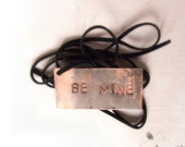 Be mine - Personalized hand stamped necklace pendant - gift for him