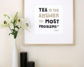 Tea Is The Answer To Most Problems (Fact) - Lino Print - 30cm x 30cm