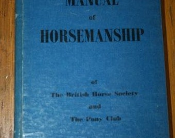 The Manual of Horsemanship of The British Horse Society and The Pony Club 1960