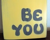 upcycled home decor SiGN... Be You... by Wreckd on Etsy ... ready to ship