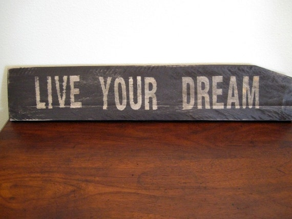 upcycled home decor SiGN... Live Your Dream... by Wreckd on Etsy ... ready to ship