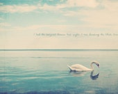 Swan Photo, Swan Art, Swan Gift, Swan Print, Swan Decor, Swan Lake, Swan Photography, Inspirational Quote, Wall Art Decor, Typography Photo