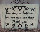 Shabby Chic Our Day is Happier Thank You Sign Wedding Decor