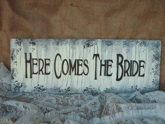 Shabby Chic Here Comes The Bride Sign Wedding Decor