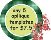 Any 5  Applique Templates