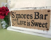 Smore's Bar Love is Sweet, Reception dessert table WEDDING, Burlap signs