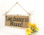 Last chance to Run, Ring bearer flower girl sign Wedding, Photo Prop, wedding ceremony sign, burlap and twine