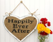 Happily Ever After, Shabby Vintage, heart hanging sign, twine handle 11 x 14